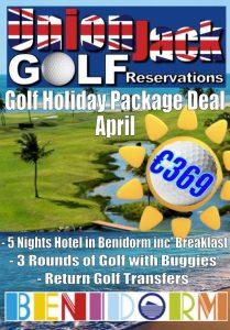 4. April Benidorm Golf Holiday Union Jack Golf Benidorm 5 night
