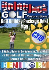 5 May Benidorm Golf Holiday Union Jack Golf Benidorm 3 night