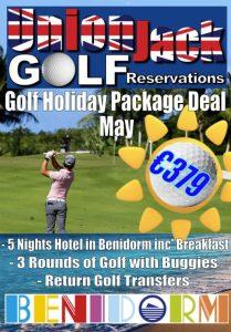 5. May Benidorm Golf Holiday Union Jack Golf Benidorm 5 night