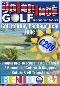 6 June Benidorm Golf Holiday Union Jack Golf Benidorm 3 night