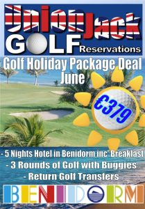 6. June Benidorm Golf Holiday Union Jack Golf Benidorm 5 night